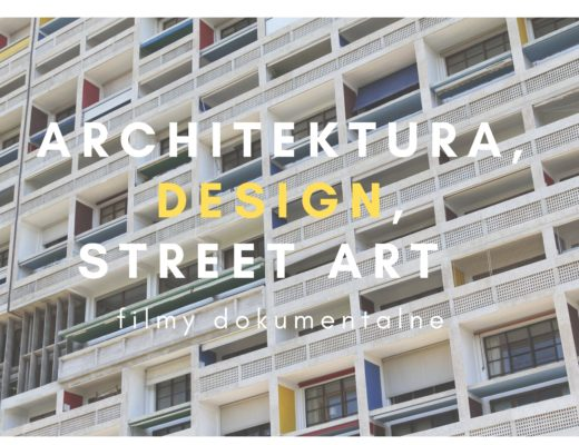 filmy o architekturze designie street arcie